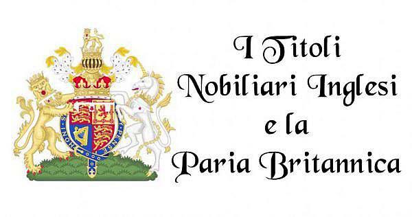titoli nobiliari inglesi paria britannica