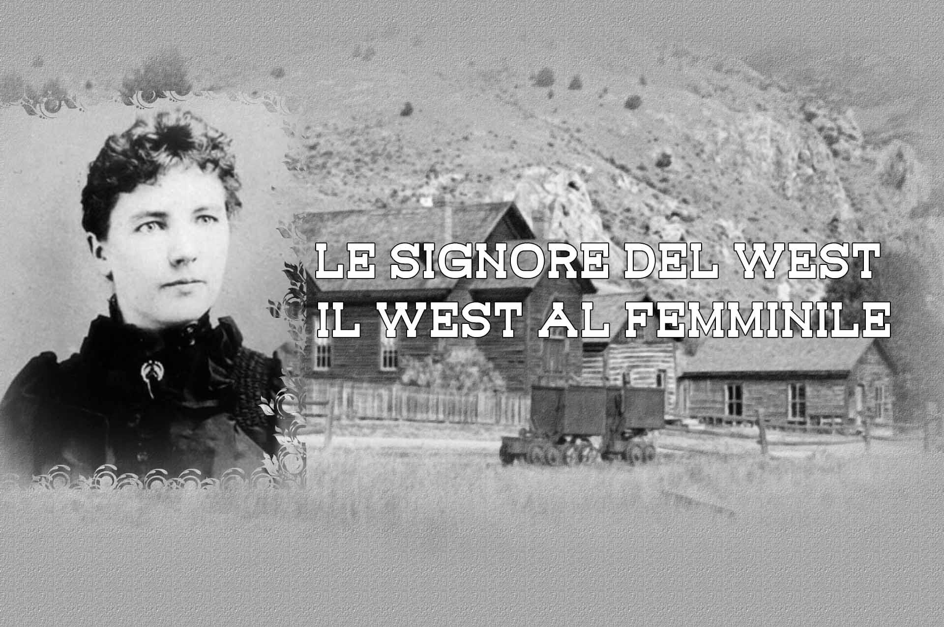 Le Signore del West – Il West al femminile.