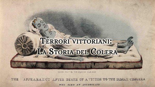 Orrori e paure dell'età vittoriana: la Storia del colera